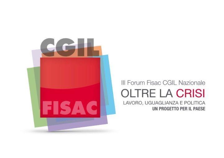 """III FORUM FISAC: """"Banche e Assicurazioni – Oltre la Crisi: Lavoro, Uguaglianza e Politica, un futuro per il Paese"""""""