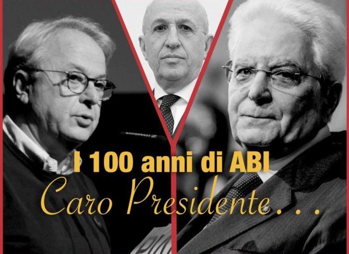 I 100 ANNI DI ABI: Caro Presidente…